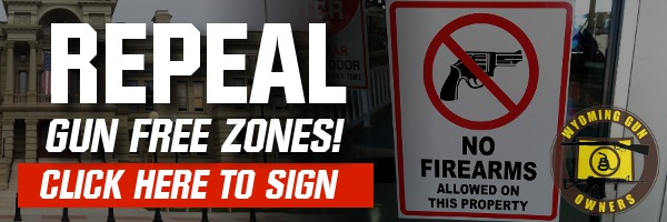 Wyoming's Chance to Repeal Gun Free Zones!